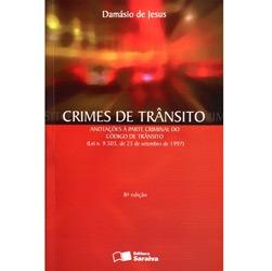 Crimes de Transito: Anotaçoes a Parte Criminal do Codigo de Transito