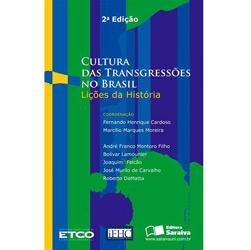 Cultura das Transgressoes no Brasil - Licoes da Historia