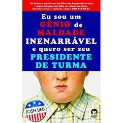 Eu Sou um Gênio de Maldade Inenarrável e Quero Ser Seu Presidente de Turma
