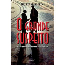 Grande Suspeito: Assassinatos, Escandâlos e Impunidade, O