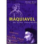 Maquiavel - um Homem Incompreendido
