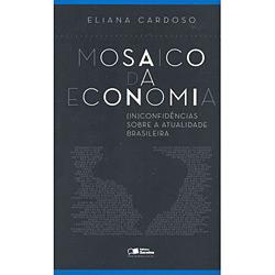 Mosaico da Economia - (in)confidencias Sobre a Atualidade Brasileira