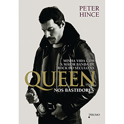 Queen nos Bastidores: Minha Vida Com a Maior Banda de Rock do Século Xx