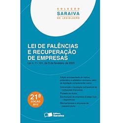 Lei de Falências e Recuperação de Empresas - Coleção Saraiva de Legislação (2012 - Edição 21)