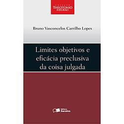 Limites Objetivos e Eficácia Preclusiva da Coisa Julgada - Coleção Theotonio Negrão