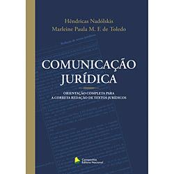 Comunicação Jurídica: Orientação Completa para a Correta Redação de Textos Jurídicos