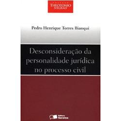 Theotonio Negrão - Desconsiderações da Personalidade Jurídica no Processo Civil - Pedro Henrique Torres Bianqui