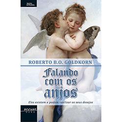 Falando Com os Anjos: Eles Existem e Podem Realizar os Seus Desejos - Edição de Bolso