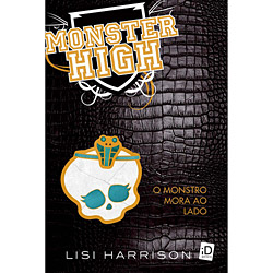 Monster High - Vol. 2 - o Monstro Mora ao Lado