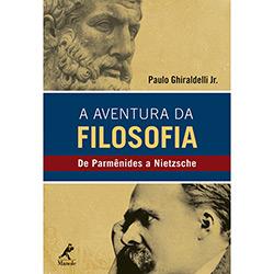 Aventura da Filosofia, A: de Parmenides a Nietzsche