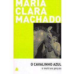 Cavalinho Azul e Outras Pecas, o - Col. Teatro de Maria Clara Machado