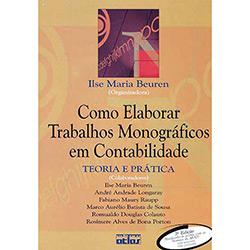 Como Elaborar Trabalhos Monográficos em Contabilidade - Teoria e Prática