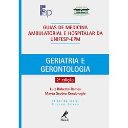 Geriatria e Gerontologia: Guias de Medicina Ambulatorial Hospitalar Unifesp-epm