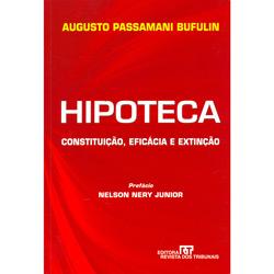 Hipoteca: Constituição, Eficácia e Extinção