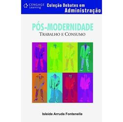 Pós-modernidade - Coleção Debates em Administração