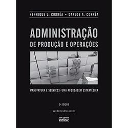 Administração de Produção e Operações: Manufatura e Serviços - uma Abordagem Estratégica