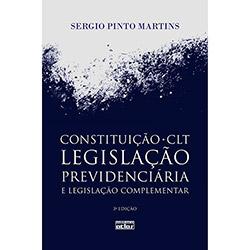 Constituição, Clt, Legislação Previdenciária e Legislação Complementar