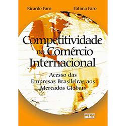 Competitividade no Comércio Internacional: Acesso das Empresas Brasileiras aos Mercados Globais
