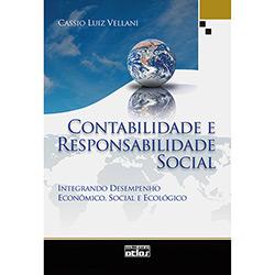 Contabilidade e Responsabilidade Social: Integrando Desempenho Econômico, Social e Ecológico