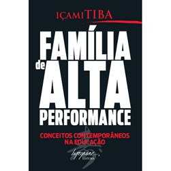 Familia de Alta Performance - Conceitos Contemporaneos na Educacao