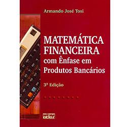 Matemática Financeira Com Ênfase em Produtos Bancários