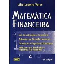 Matemática Financeira: Uso de Calculadoras Financeiras, Aplicações ao Mercado Financeiro, Introdução a Engenharia Econôm