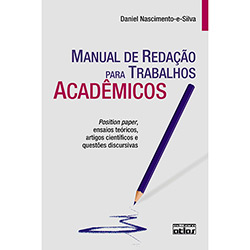 Manual de Redação para Trabalhos Acadêmicos: Position Paper, Ensaios Teóricos, Artigos Científicos e Questões Discursiva