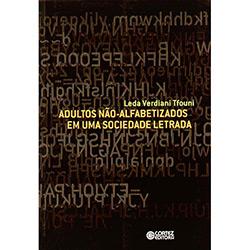 Adultos Nao-alfabetizados em uma Sociedade Letrada