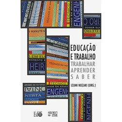 Educacao e Trabalho - Trabalhar, Aprender, Saber