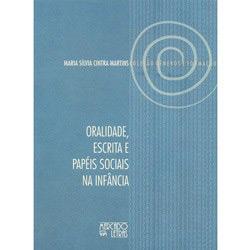 Oralidade, Escrita e Papeis Sociais na Infancia - Col. Generos e Formacao