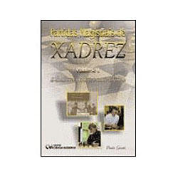 Partidas Magistrais de Xadrez - Aberturas Abertas e Semi-abertas - Volume 1