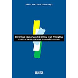 Reformas Educativas no Brasil e na Argentina : Ensaios de Historia Comparad