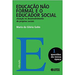 Educação Não Formal e o Educador Social - Vol.1