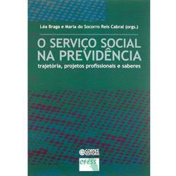 Serviço Social na Previdência : Trajetória, Projetos Profissionais e Saberes