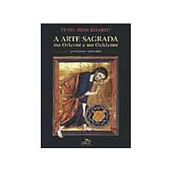 A Arte Sagrada no Oriente e no Ocidente