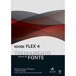 Adobe Flex 4: Treinamento Direto da Fonte - Acompanha Cd-rom