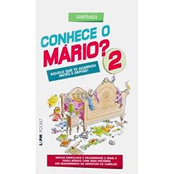 Conhece o Mario? - Vol. 2 - Col. L&pm Pocket