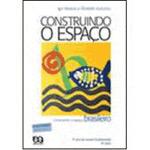 Construindo o Espaço: Brasileiro - 7º Ano / 6ª Série do Ensino Fundamental