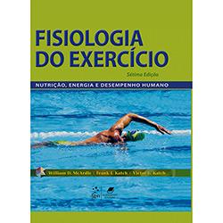 Fisiologia do Exercício: Nutrição, Energia e Desempenho Humano