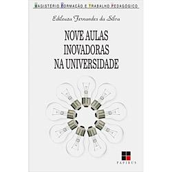 Nove Aulas Inovadoras na Universidade - Coleção Magistério: Formação e Trabalho Pedagógico