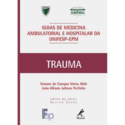 Trauma: Guia de Medicina Ambulatorial e Hospitalar da Unifesp-epm