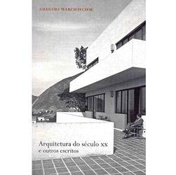 Arquitetura do Seculo Xx e Outros Escritos