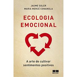 Ecologia Emocional: a Arte de Cultivar Sentimentos Positivos
