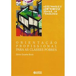 Orientação Profissional para as Classes Pobres - Coleção Construindo o Compromisso Social da Psicologia