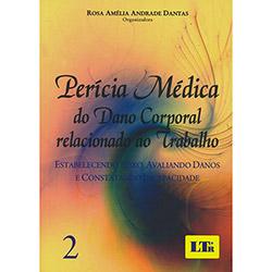 Perícia Médica do Dano Corporal Relacionado ao Trabalho - Vol.2 (2012 - Edição 1)
