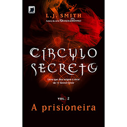 Círculo Secreto: a Prisioneira - Vol. 2