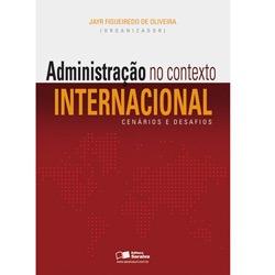 Administracao no Contexto Internacional - Cenarios e Desafios