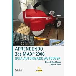 Aprendendo 3ds Max 2008 - Guia Autorizado Autodesk