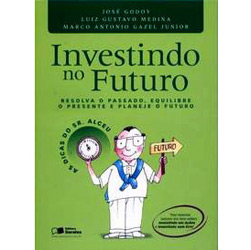 Investindo no Futuro - Col. as Dicas do Dr. Alceu