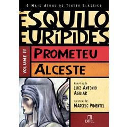 Esquilo Euripides - Prometeu - Alceste - Vol. Ii - Col. o Mais Atual do Tea